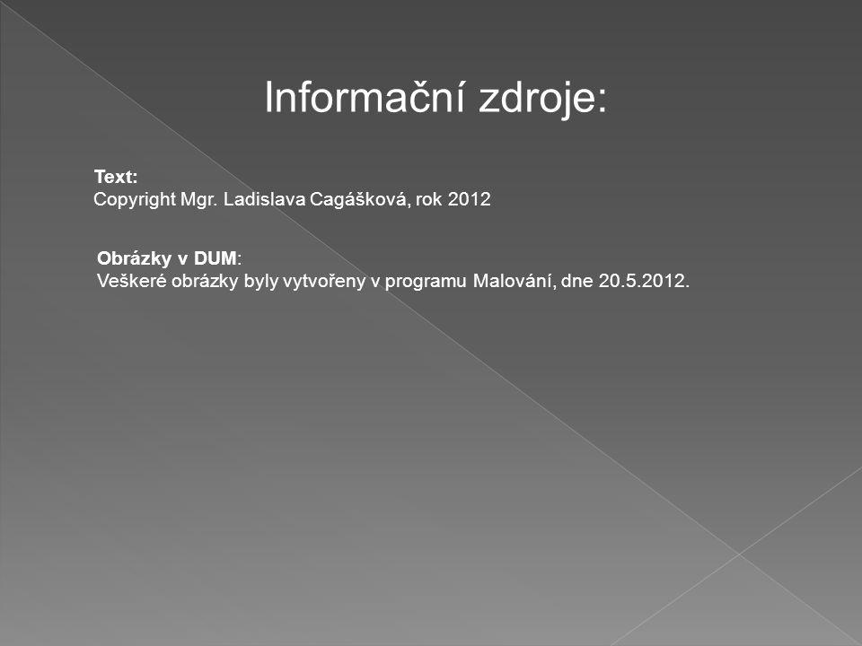 Informační zdroje: Text: Copyright Mgr.