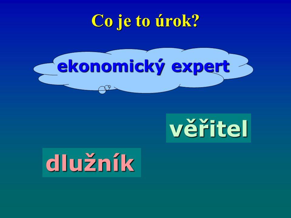 Co je to úrok? dlužník věřitel ekonomický expert