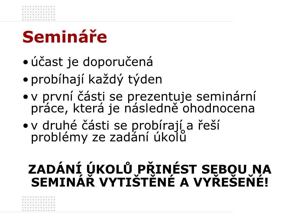 Semináře účast je doporučená probíhají každý týden v první části se prezentuje seminární práce, která je následně ohodnocena v druhé části se probíraj