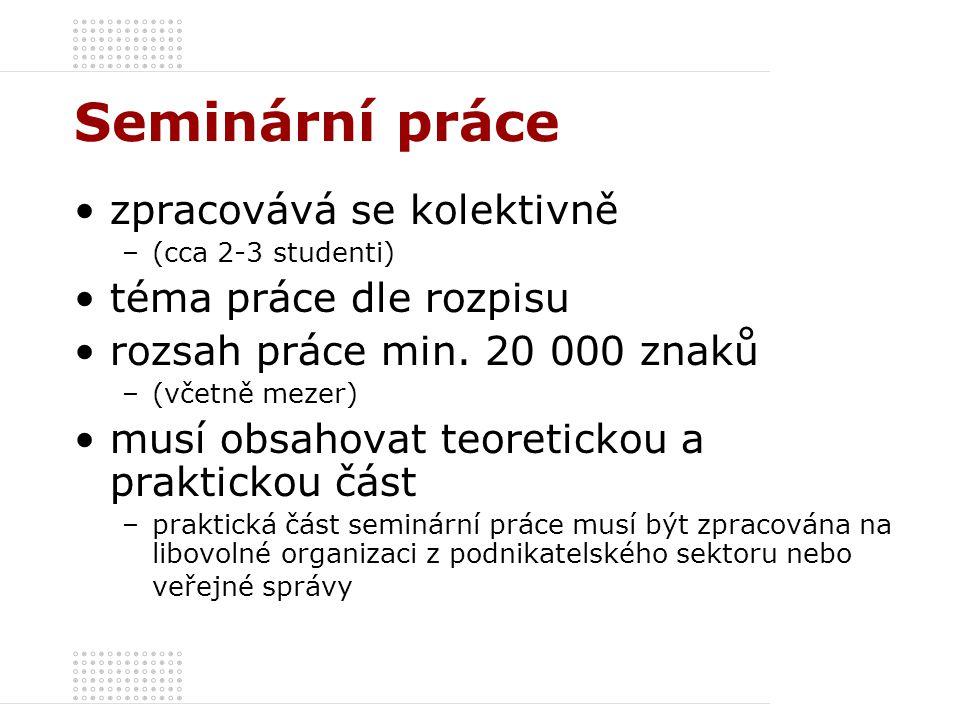 Hodnocení předmětu celkový součet bodů = body za seminární práci (min.