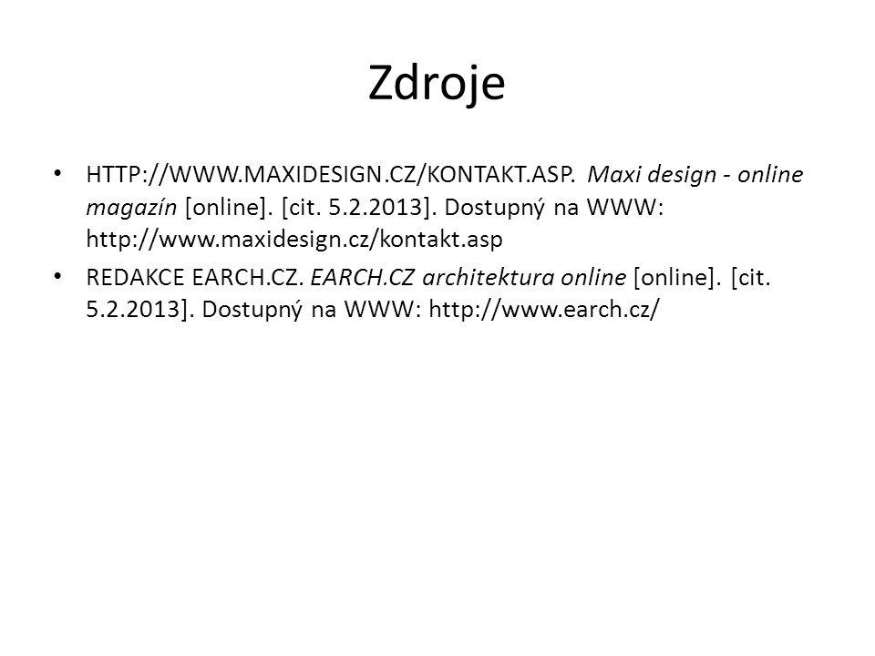Zdroje HTTP://WWW.MAXIDESIGN.CZ/KONTAKT.ASP. Maxi design - online magazín [online]. [cit. 5.2.2013]. Dostupný na WWW: http://www.maxidesign.cz/kontakt