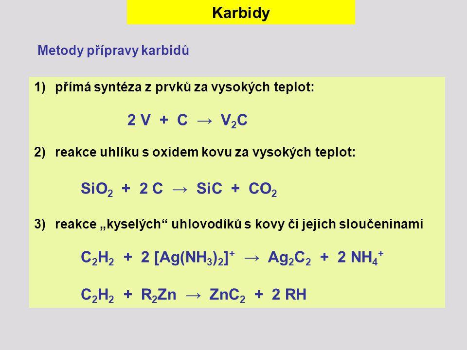 """1) přímá syntéza z prvků za vysokých teplot: 2 V + C → V 2 C 2) reakce uhlíku s oxidem kovu za vysokých teplot: SiO 2 + 2 C → SiC + CO 2 3) reakce """"ky"""