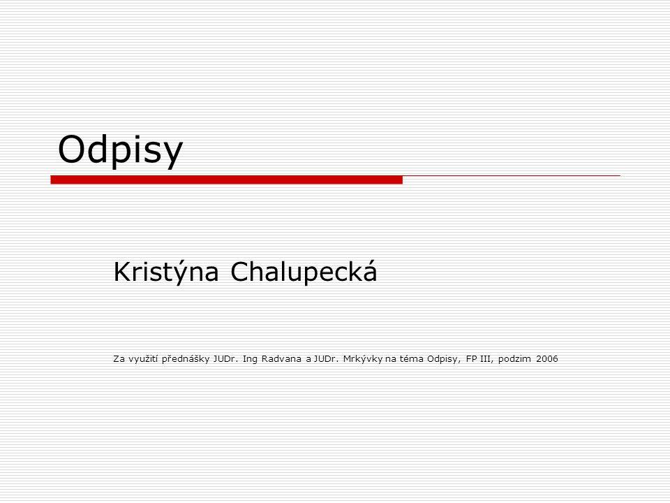 Doba odpisování hmotného majetku + příklady  1.sk.: 3 roky Kancelářské stroje, počítače  2.