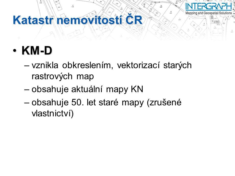 Katastr nemovitostí ČR KM-DKM-D –vznikla obkreslením, vektorizací starých rastrových map –obsahuje aktuální mapy KN –obsahuje 50.