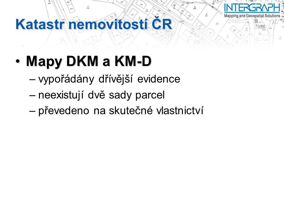 Katastr nemovitostí ČR Mapy DKM a KM-DMapy DKM a KM-D –vypořádány dřívější evidence –neexistují dvě sady parcel –převedeno na skutečné vlastnictví