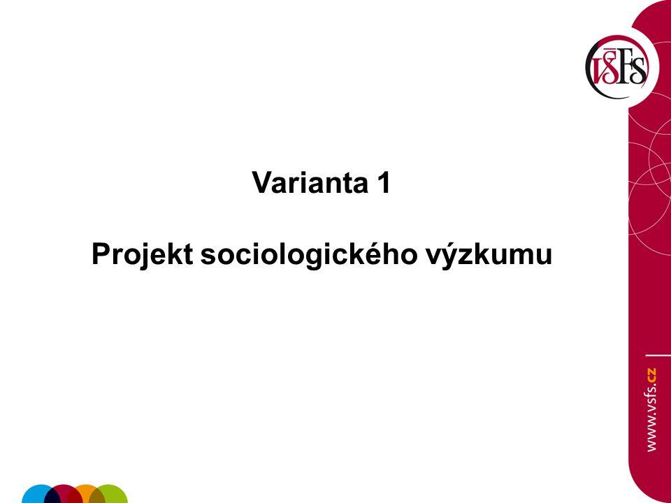 Varianta 1 Projekt sociologického výzkumu