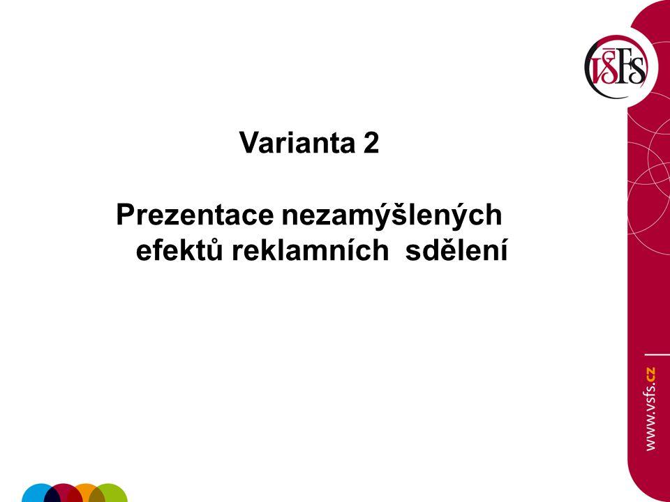 Varianta 2 Prezentace nezamýšlených efektů reklamních sdělení