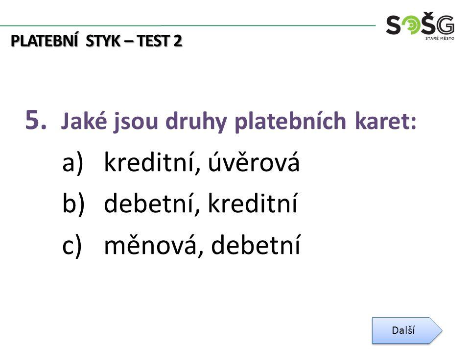 PLATEBNÍ STYK – TEST 2 5.