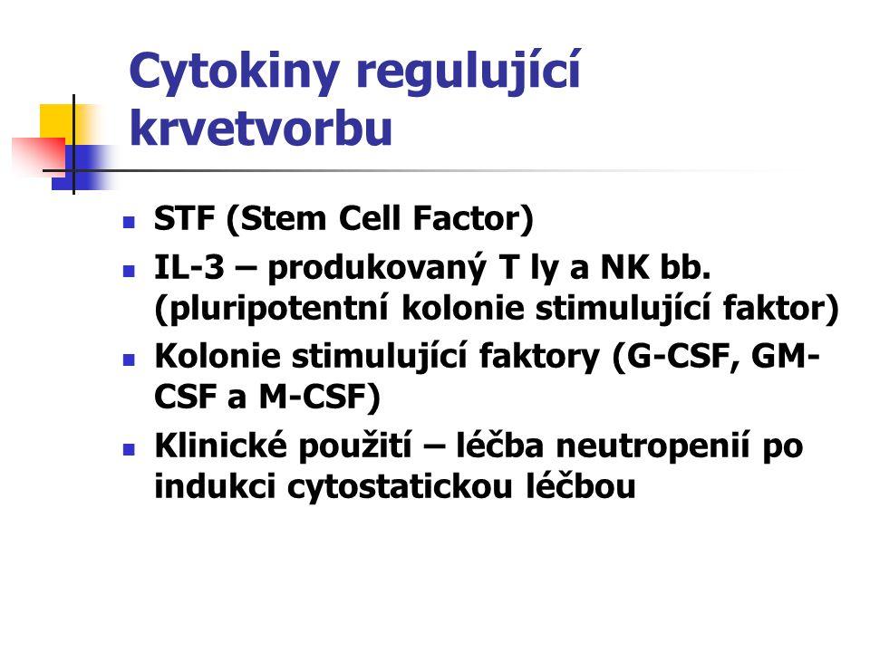 Cytokiny regulující krvetvorbu STF (Stem Cell Factor) IL-3 – produkovaný T ly a NK bb.