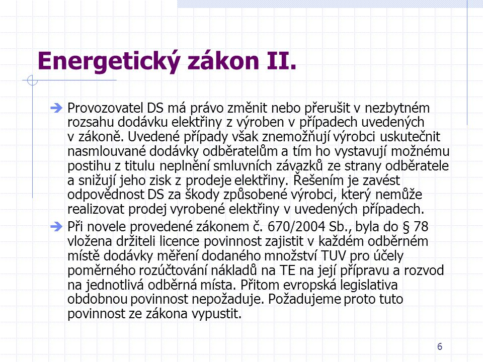 7 Regulace cen tepelné energie I.Problémy:  Regulace cen tepelné energie jako taková.