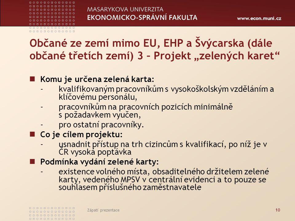 """www.econ.muni.cz Občané ze zemí mimo EU, EHP a Švýcarska (dále občané třetích zemí) 3 – Projekt """"zelených karet"""" Komu je určena zelená karta: - kvalif"""