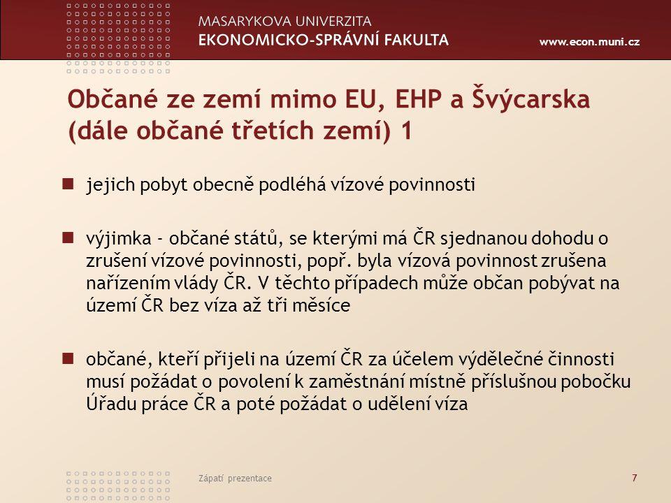 www.econ.muni.cz Občané ze zemí mimo EU, EHP a Švýcarska (dále občané třetích zemí) 2 podmínkou pro vydání povolení k zaměstnání je situace na trhu práce, dále existence volného místa, nahlášeného v databázi úřadu práce, které nelze obsadit z různých důvodů domácími pracovníky povolení k zaměstnání je vydáváno v rámci správního řízení mohou využít databázi volných pracovních míst na portálu MPSV.