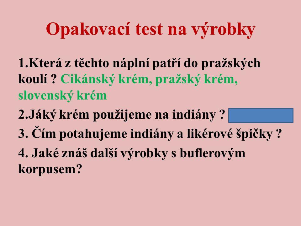 Opakovací test na výrobky 1.Která z těchto náplní patří do pražských koulí .