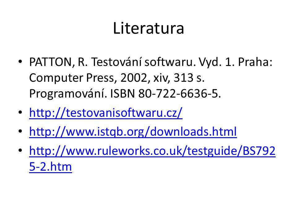 Literatura PATTON, R. Testování softwaru. Vyd. 1.