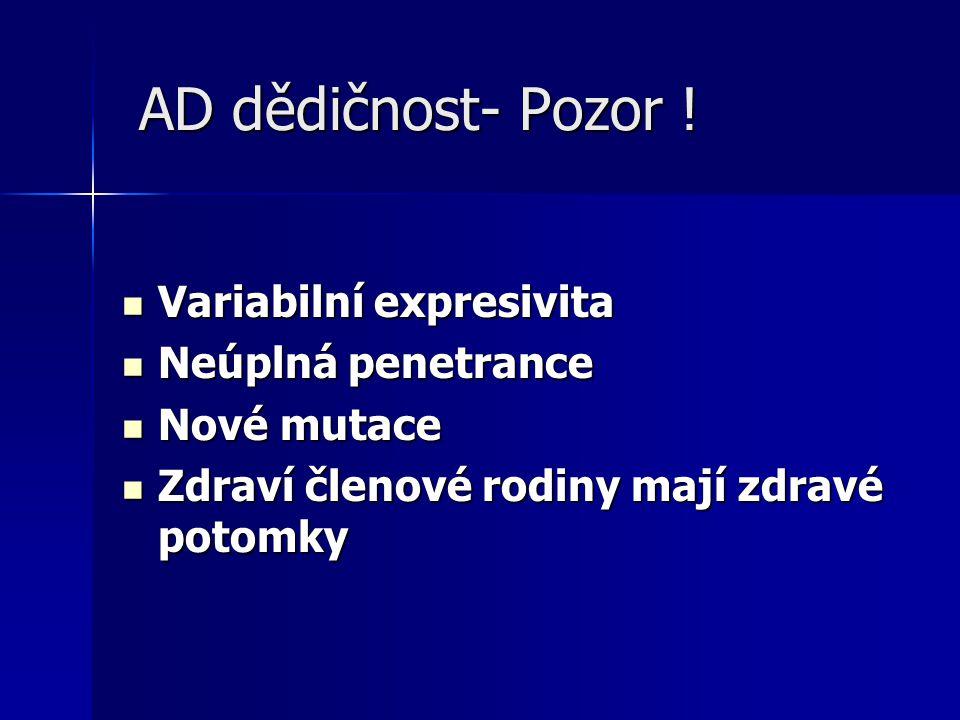 AD dědičnost- Pozor .AD dědičnost- Pozor .