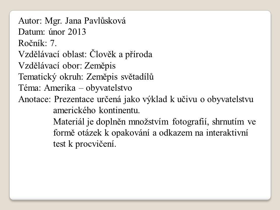 Autor: Mgr.Jana Pavlůsková Datum: únor 2013 Ročník: 7.