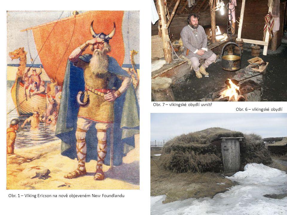 Obr.1 – Viking Ericson na nově objeveném New Foundlandu Obr.