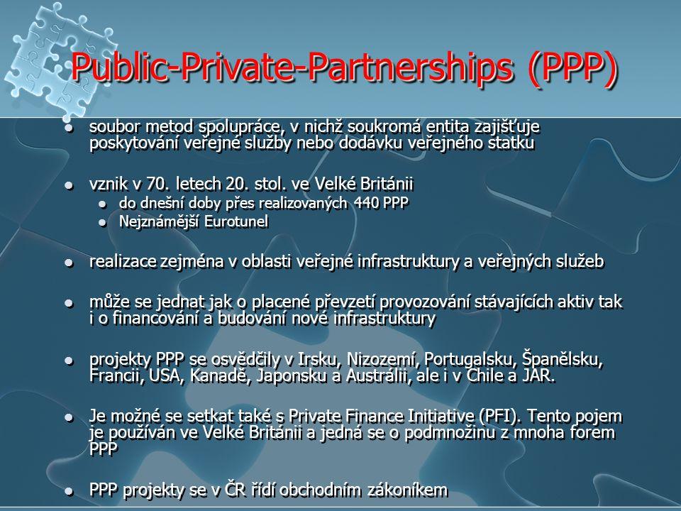 Public-Private-Partnerships (PPP) soubor metod spolupráce, v nichž soukromá entita zajišťuje poskytování veřejné služby nebo dodávku veřejného statku