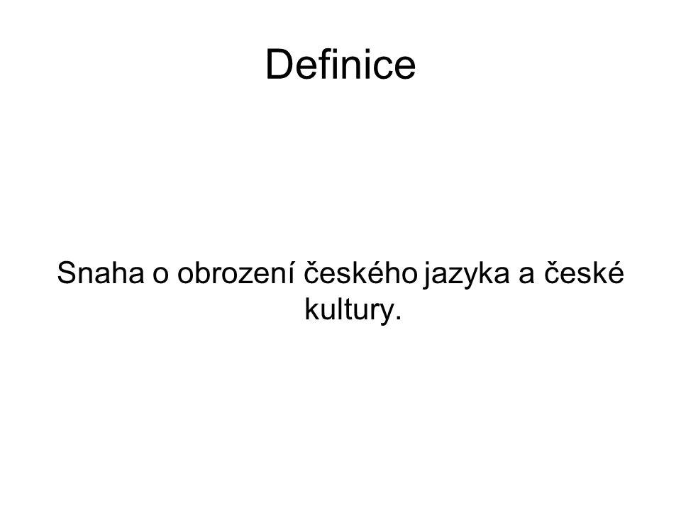 Definice Snaha o obrození českého jazyka a české kultury.