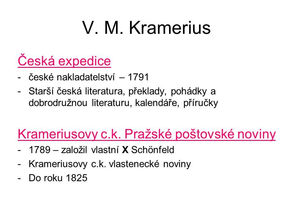 V. M. Kramerius Česká expedice -české nakladatelství – 1791 -Starší česká literatura, překlady, pohádky a dobrodružnou literaturu, kalendáře, příručky