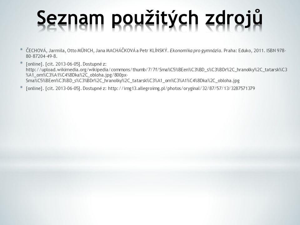 * ČECHOVÁ, Jarmila, Otto MÜNCH, Jana MACHÁČKOVÁ a Petr KLÍNSKÝ. Ekonomika pro gymnázia. Praha: Eduko, 2011. ISBN 978- 80-87204-49-8. * [online]. [cit.
