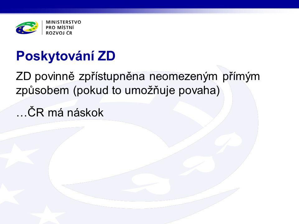 ZD povinně zpřístupněna neomezeným přímým způsobem (pokud to umožňuje povaha) …ČR má náskok Poskytování ZD