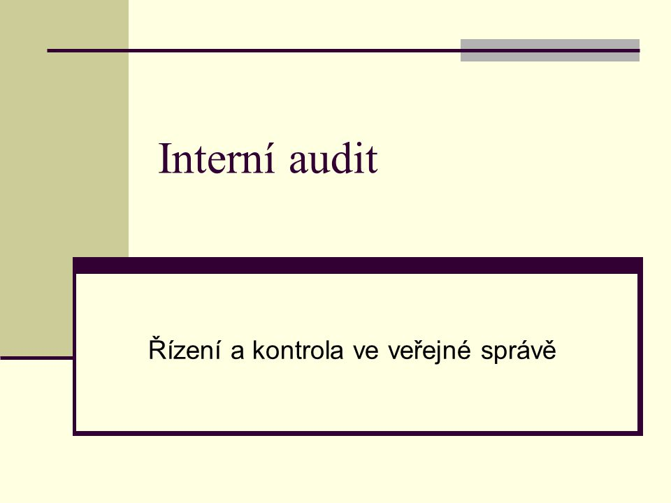 Interní audit Řízení a kontrola ve veřejné správě