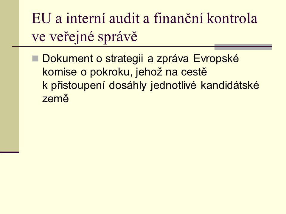 EU a interní audit a finanční kontrola ve veřejné správě Dokument o strategii a zpráva Evropské komise o pokroku, jehož na cestě k přistoupení dosáhly
