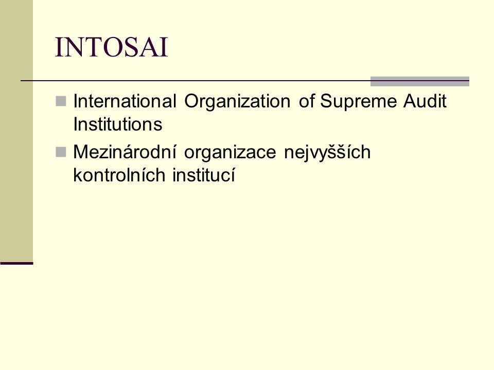 INTOSAI International Organization of Supreme Audit Institutions Mezinárodní organizace nejvyšších kontrolních institucí