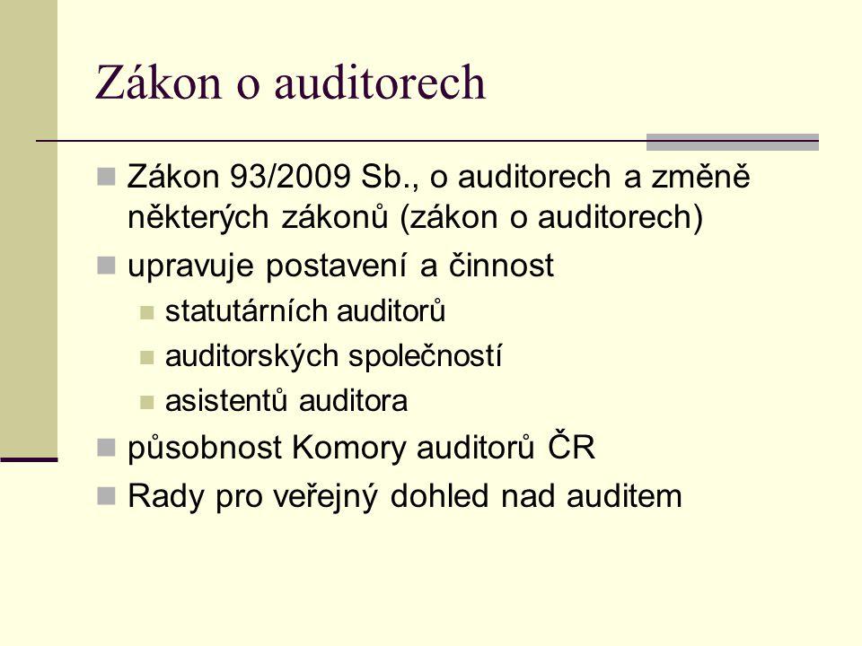 Zákon o auditorech Zákon 93/2009 Sb., o auditorech a změně některých zákonů (zákon o auditorech) upravuje postavení a činnost statutárních auditorů au