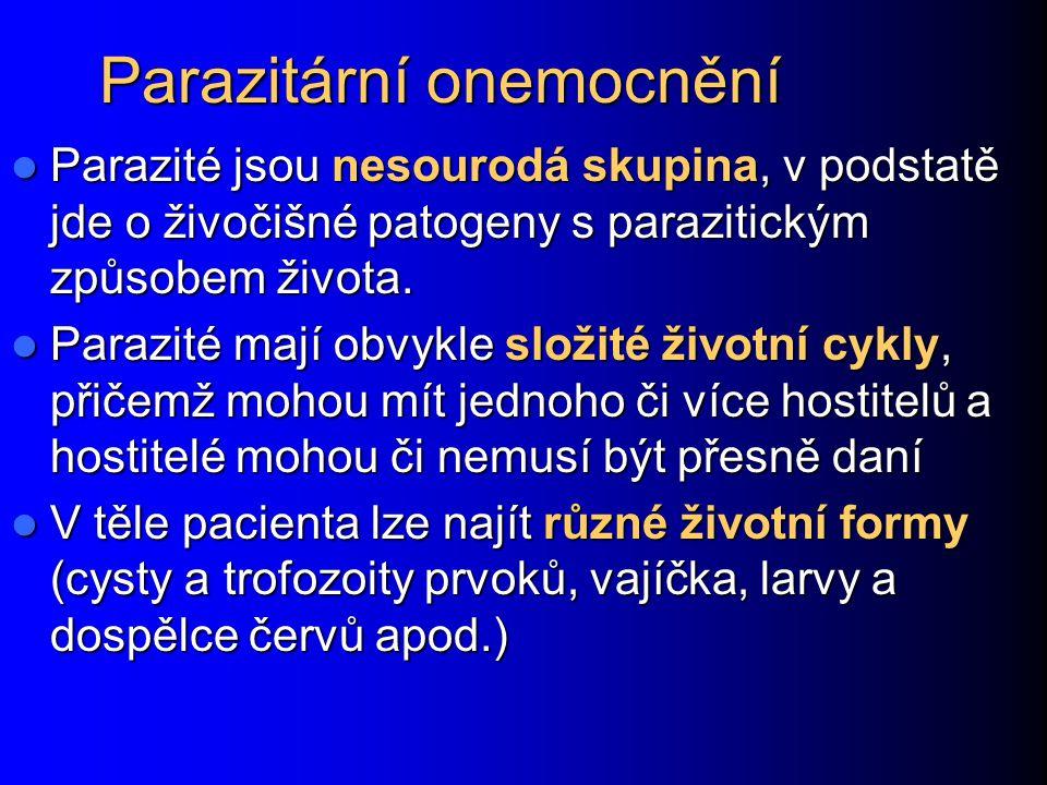 Parazitární onemocnění Parazité jsou nesourodá skupina, v podstatě jde o živočišné patogeny s parazitickým způsobem života. Parazité jsou nesourodá sk