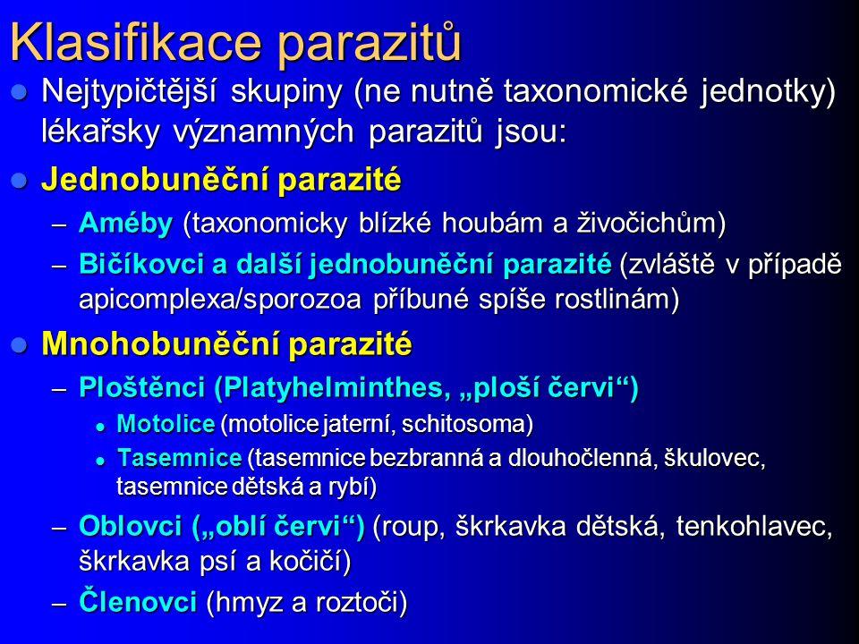 Klasifikace parazitů Nejtypičtější skupiny (ne nutně taxonomické jednotky) lékařsky významných parazitů jsou: Nejtypičtější skupiny (ne nutně taxonomi