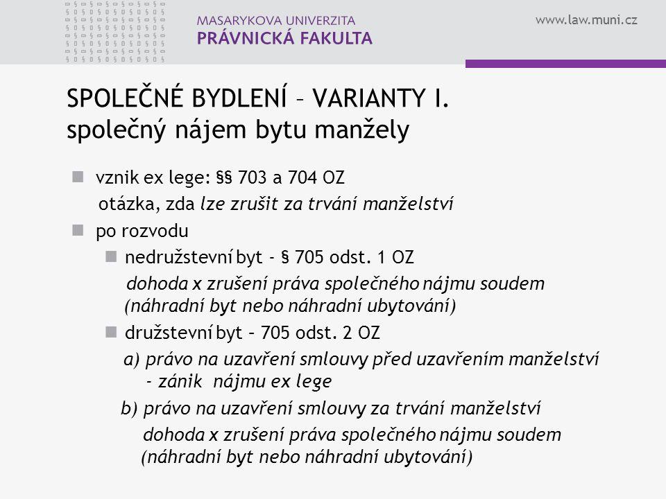 www.law.muni.cz SPOLEČNÉ BYDLENÍ – VARIANTY I.