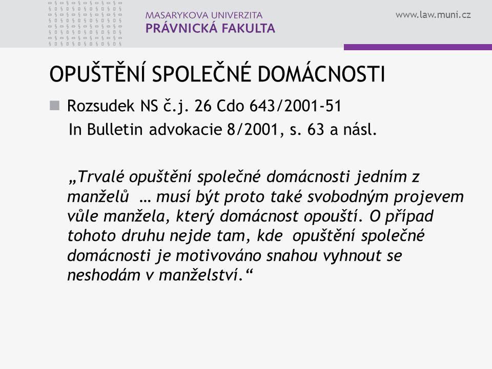 """www.law.muni.cz OPUŠTĚNÍ SPOLEČNÉ DOMÁCNOSTI Rozsudek NS č.j. 26 Cdo 643/2001-51 In Bulletin advokacie 8/2001, s. 63 a násl. """"Trvalé opuštění společné"""