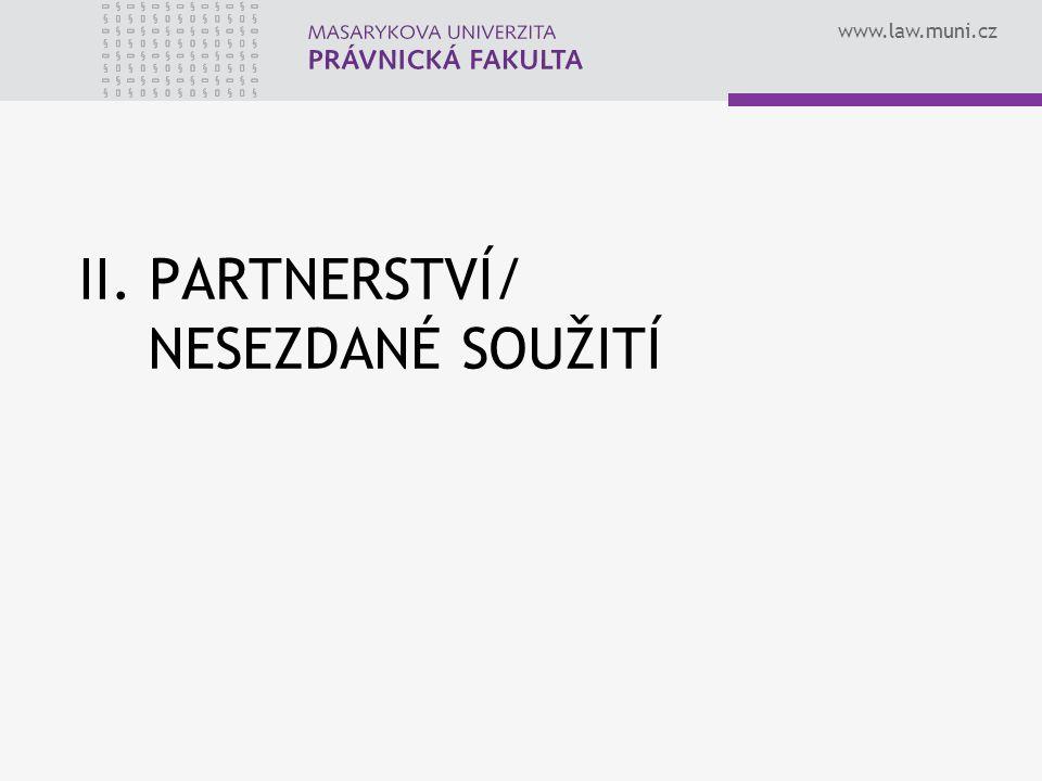 www.law.muni.cz II. PARTNERSTVÍ/ NESEZDANÉ SOUŽITÍ