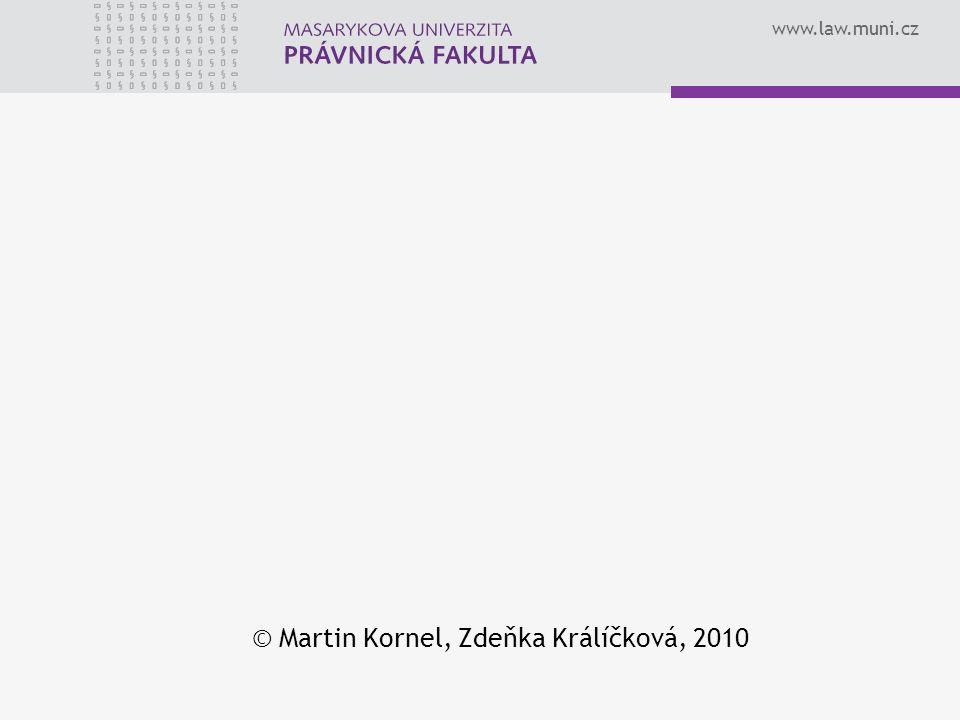www.law.muni.cz © Martin Kornel, Zdeňka Králíčková, 2010