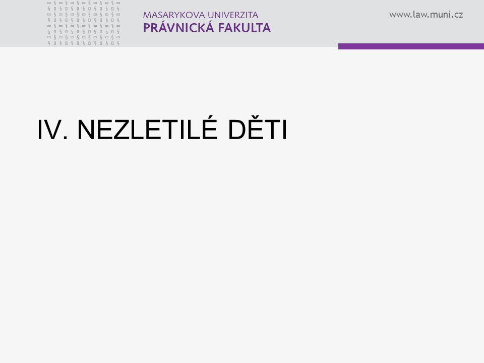 www.law.muni.cz IV. NEZLETILÉ DĚTI