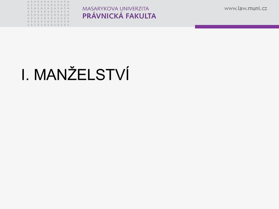 www.law.muni.cz I. MANŽELSTVÍ