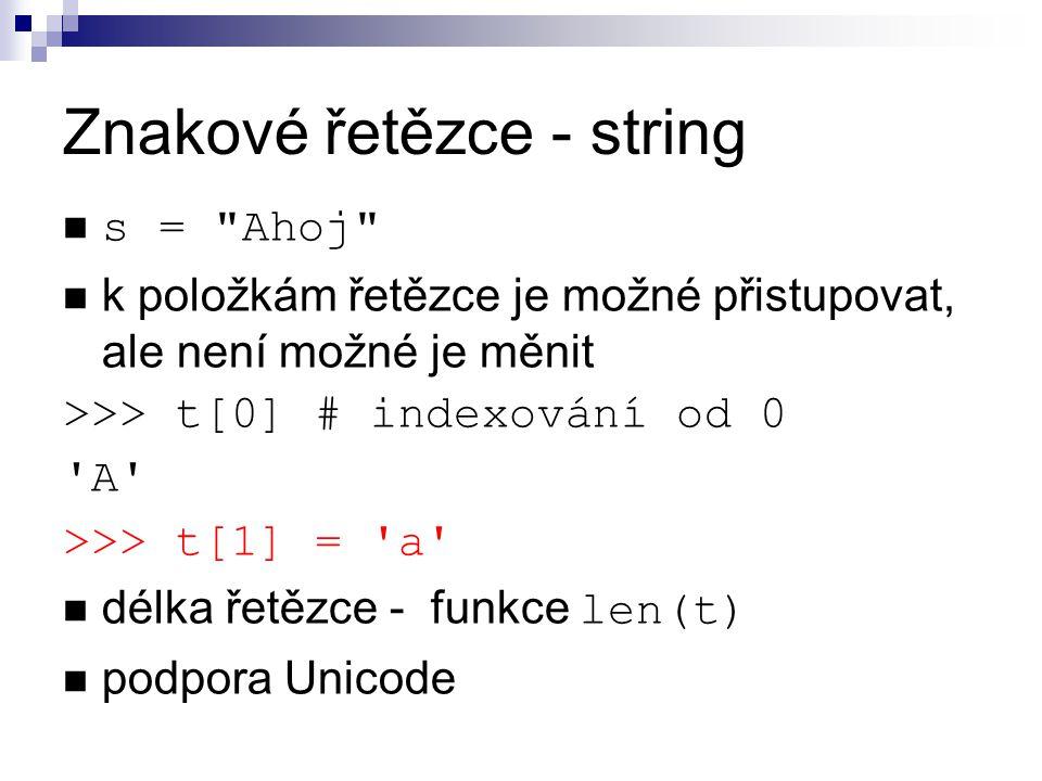 Znakové řetězce - string s =