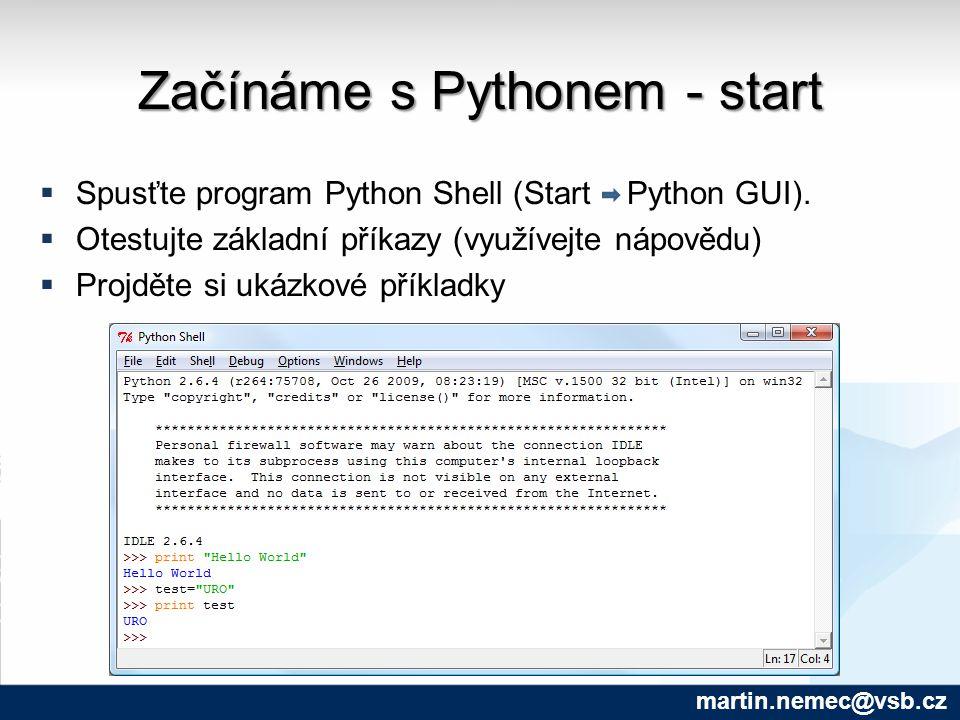 Začínáme s Pythonem - start  Spusťte program Python Shell (Start Python GUI).