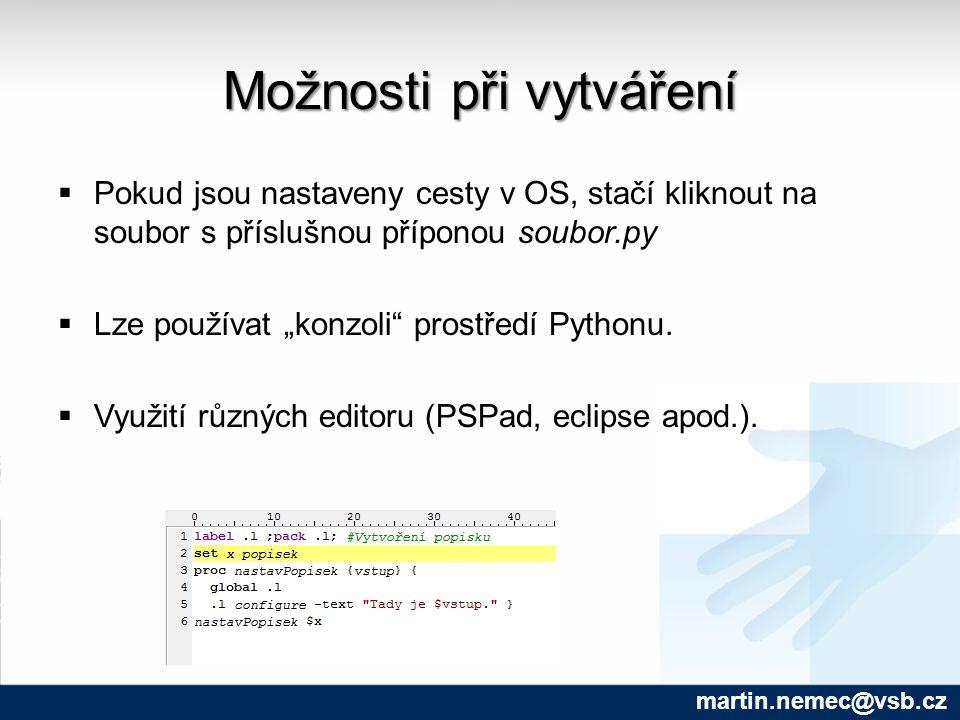 """Možnosti při vytváření  Pokud jsou nastaveny cesty v OS, stačí kliknout na soubor s příslušnou příponou soubor.py  Lze používat """"konzoli prostředí Pythonu."""