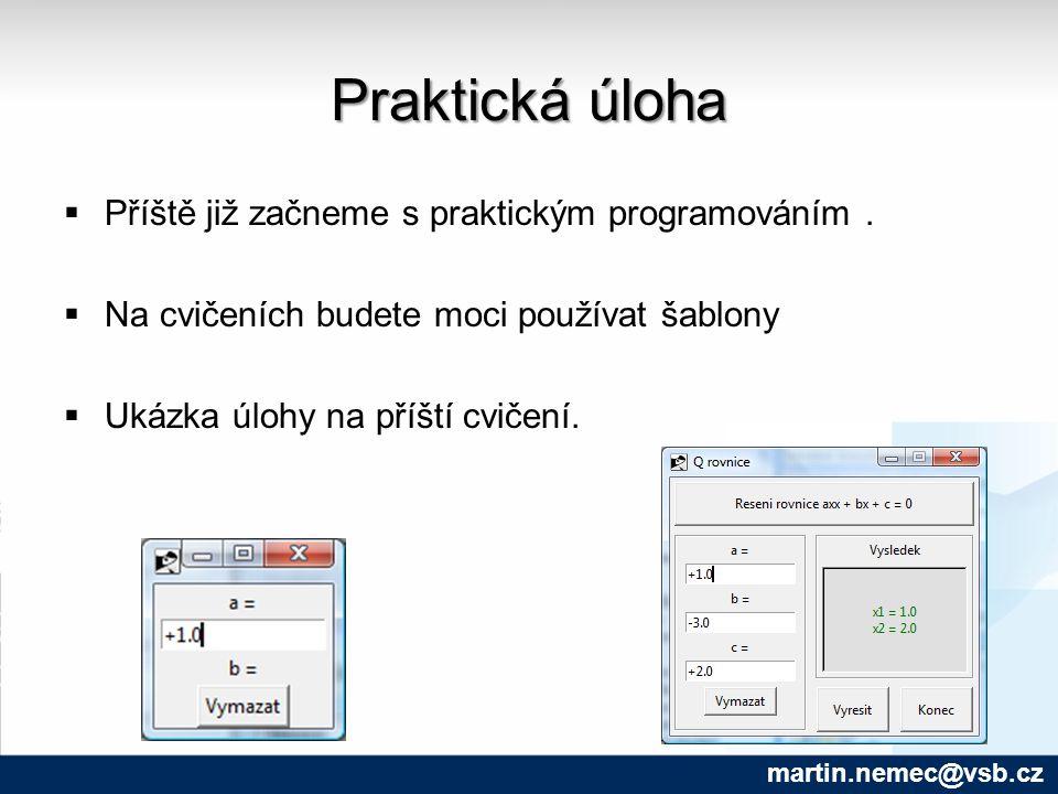 Praktická úloha  Příště již začneme s praktickým programováním.