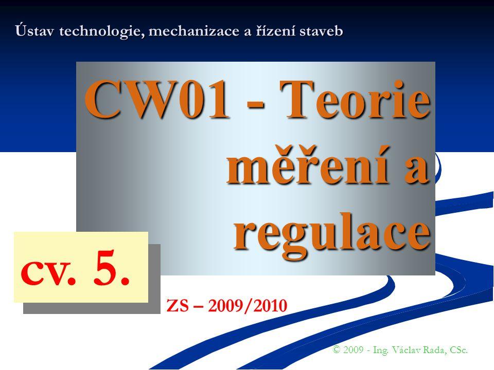"""T- MaR MĚŘENÍ – TEORIE A PRINCIPY © VR - ZS 2009/2010 A Další pokračování o """"vyšších způsobech využití snímačů …………"""