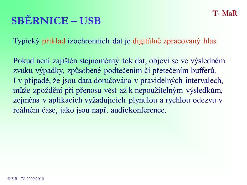 SBĚRNICE – USB T- MaR © VR - ZS 2009/2010 Typický příklad izochronních dat je digitálně zpracovaný hlas.