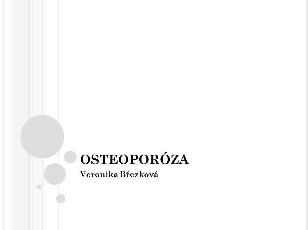 OSTEOPORÓZA Veronika Březková
