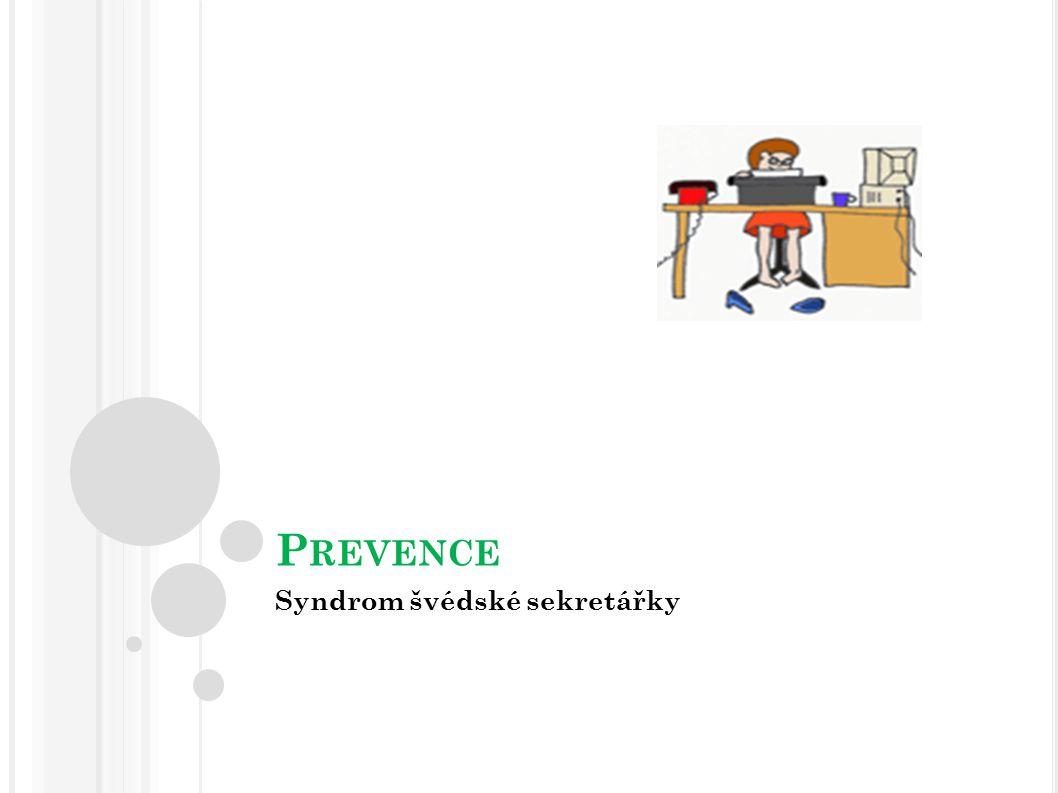 P REVENCE Syndrom švédské sekretářky