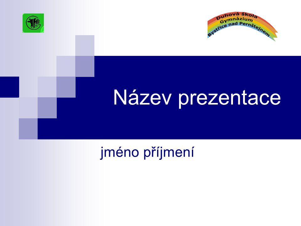 Název prezentace jméno příjmení