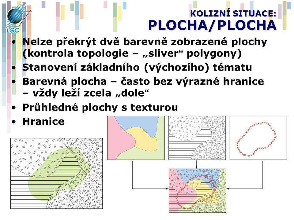 """KOLIZNÍ SITUACE: PLOCHA/PLOCHA Nelze překrýt dvě barevně zobrazené plochy (kontrola topologie – """"sliver """" polygony) Stanovení základního (výchozího) t"""