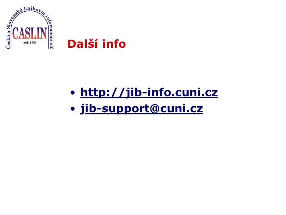 Další info http://jib-info.cuni.cz jib-support@cuni.czib-support@cuni.cz