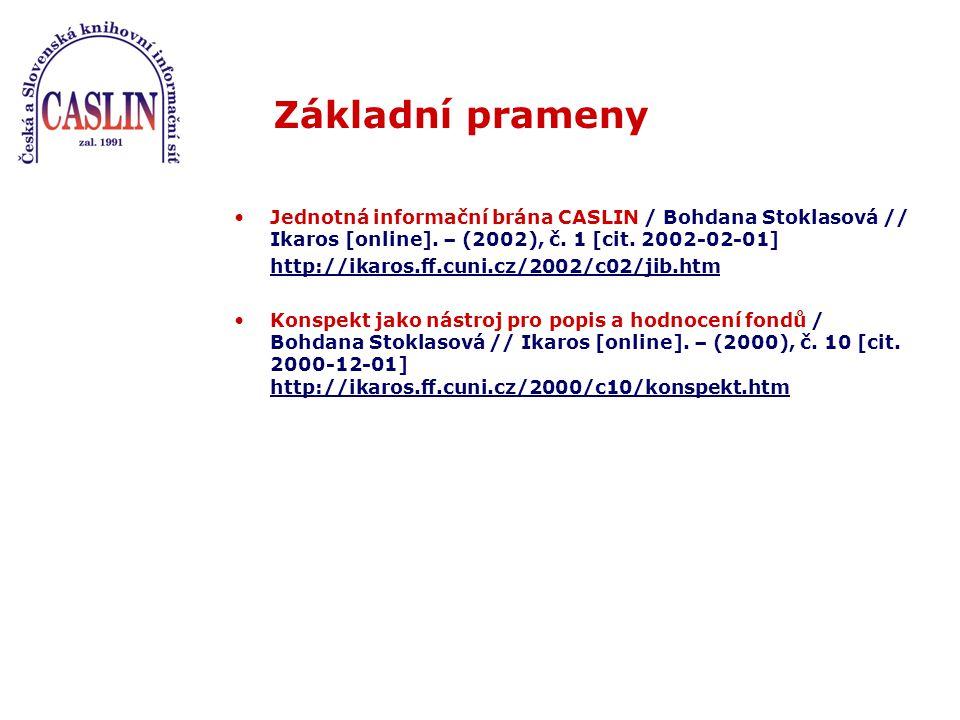 Základní prameny Jednotná informační brána CASLIN / Bohdana Stoklasová // Ikaros [online].